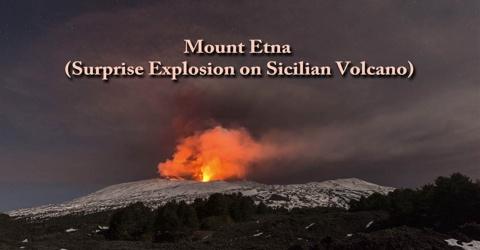 Mount Etna: Surprise Explosion on Sicilian Volcano