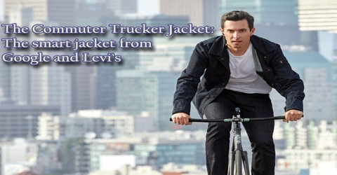The Commuter Trucker Jacket: The smart jacket from Google and Levi's