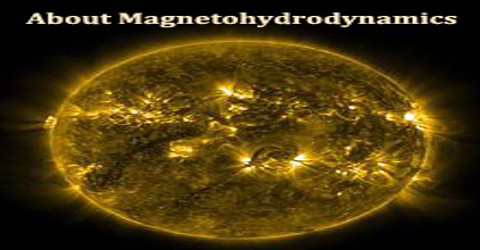 About Magnetohydrodynamics (MHD)