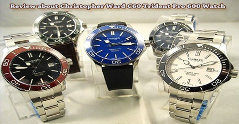 Review about Christopher Ward C60 Trident Pro 600 Watch