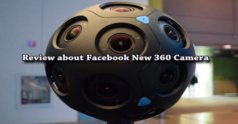 Review about Facebook New 360 Camera