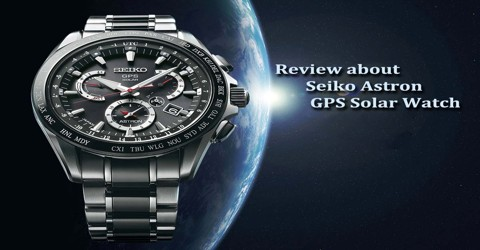 Review about Seiko Astron GPS Solar Watch