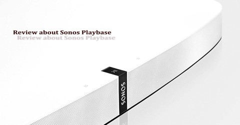 Review about Sonos Playbase