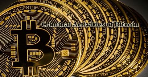 Criminal Activities of Bitcoin
