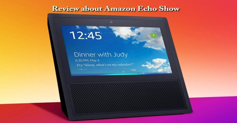Review about Amazon Echo Show