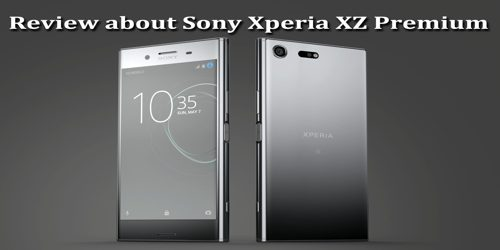 Review about Sony Xperia XZ Premium