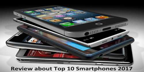 Review about Top 10 Smartphones 2017