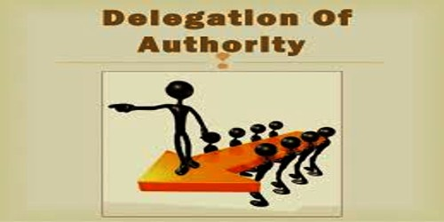 Concept of Delegation of Authority