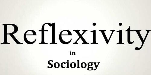 Reflexivity in Sociology