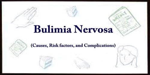 Bulimia Nervosa (Causes, Risk factors, and Complications)