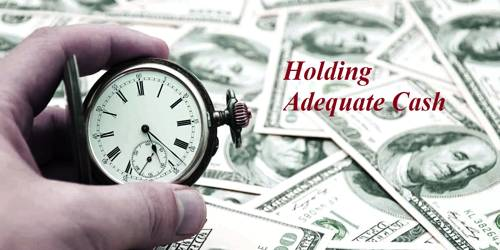 Benefits of Holding Adequate Cash