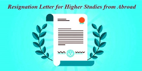 Resignation Letter for Higher Studies from Abroad University