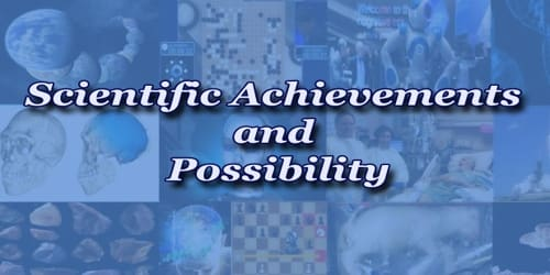 Scientific Achievements and Possibility
