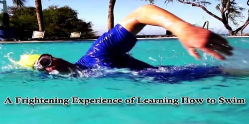 A Frightening Experience Of Learning How To Swim