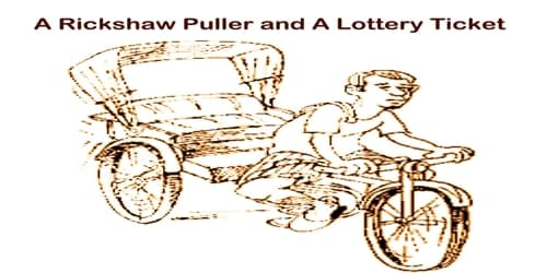 A Rickshaw Puller and A Lottery Ticket