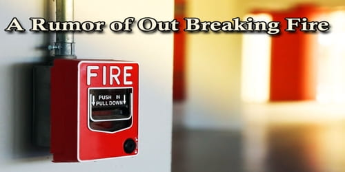 A Rumor of Out Breaking Fire