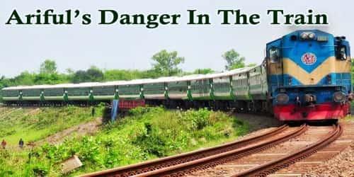 Ariful's Danger In The Train