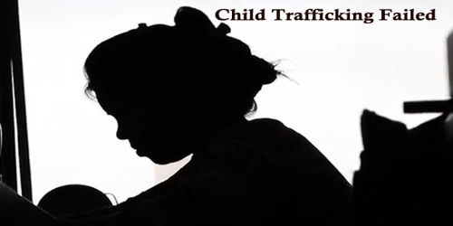 Child Trafficking Failed