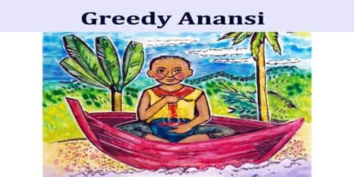 Greedy Anansi