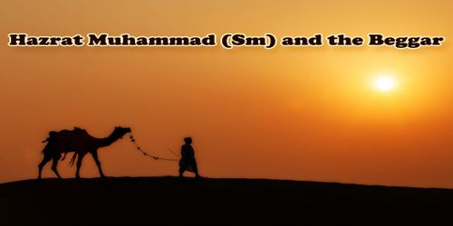 Hazrat Muhammad (Sm) and the Beggar