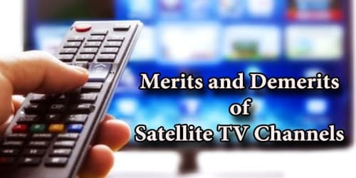 Merits and Demerits of Satellite TV Channels