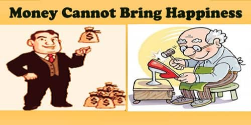 Money Cannot Bring Happiness