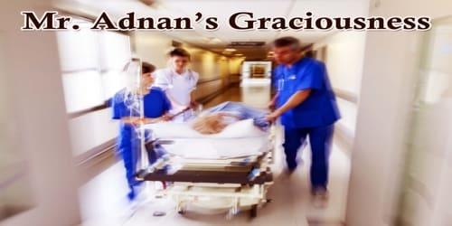 Mr. Adnan's Graciousness