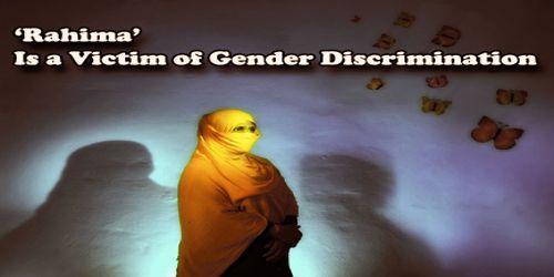 Rahima Is a Victim of Gender Discrimination