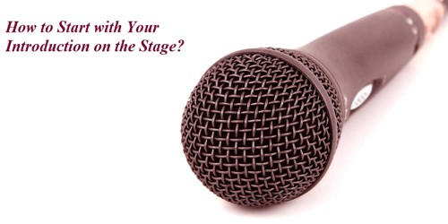 How Start with Your Introduction on the Stage?