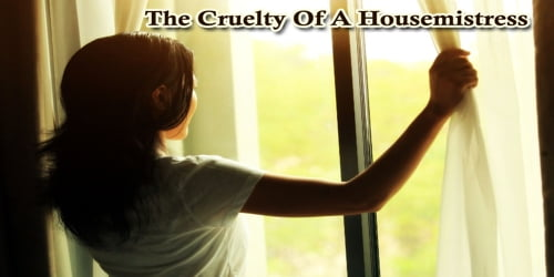 The Cruelty Of A Housemistress