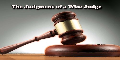 The Judgment of a Wise Judge