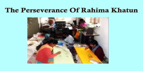 The Perseverance Of Rahima Khatun