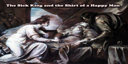 The Sick King and the Shirt of a Happy Man