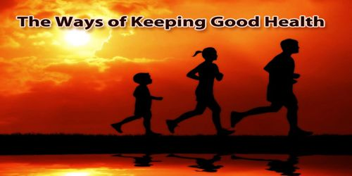 The Ways of Keeping Good Health