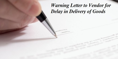 Sample Warning Letter to Vendor for Delay in Delivery of Goods