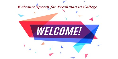 Welcome Speech format for Freshman in College
