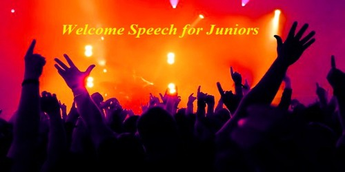 Welcome Speech for Juniors in College from Senior Students
