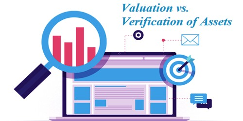 Dissimilarities between Valuation and Verification of Assets