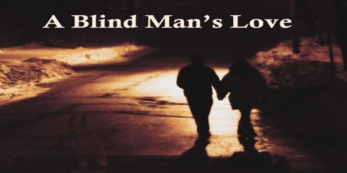 A Blind Man's Love