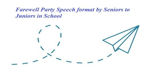 Farewell Party Speech format by Seniors to Juniors in School