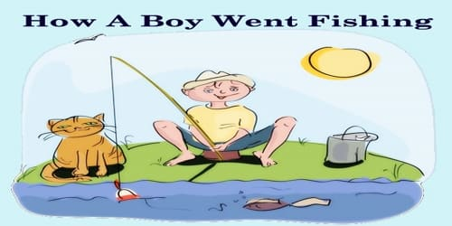 How A Boy Went Fishing