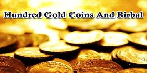 Hundred Gold Coins And Birbal