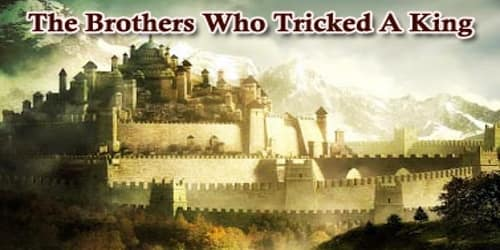 The Brothers Who Tricked A King