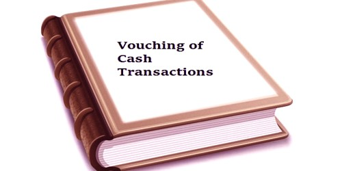Which Points should be Considered while Vouching of Cash Transactions?
