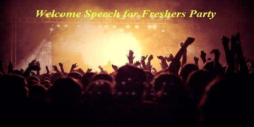 A Good Welcome Speech for a Freshers Party