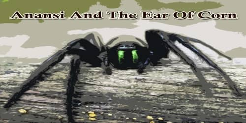 Anansi And The Ear Of Corn