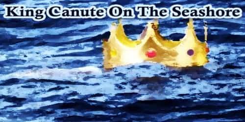 King Canute On The Seashore
