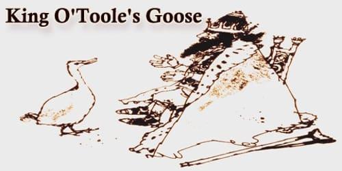 King O'Toole's Goose