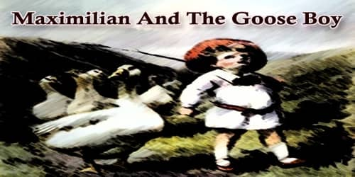 Maximilian And The Goose Boy