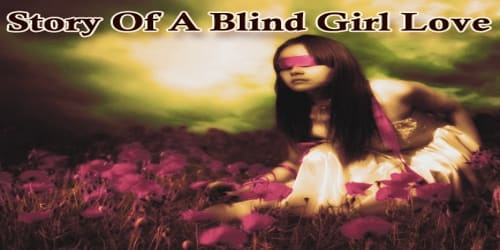 Story Of A Blind Girl Love